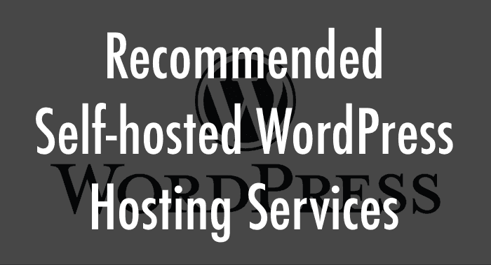 Recommended self-hosted WordPress hosting services