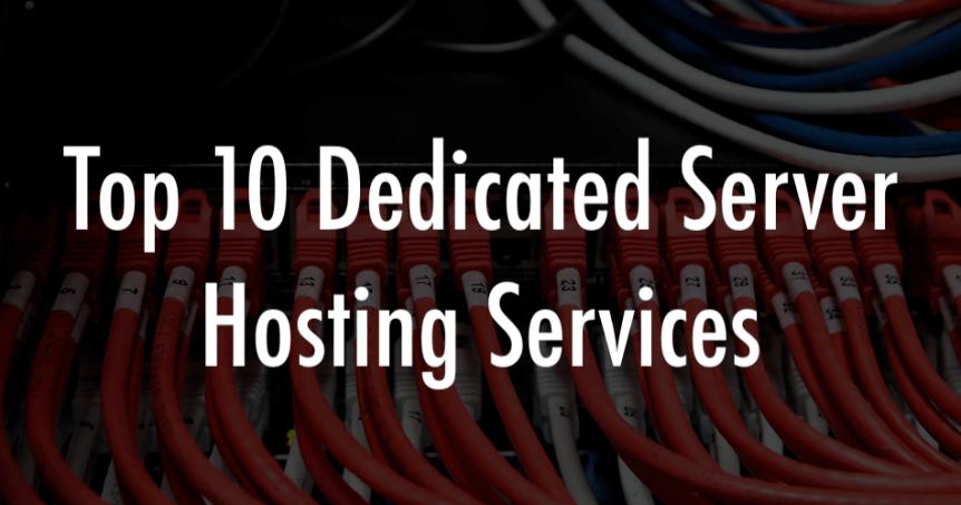 Top 10 Dedicated Server Hosting Services