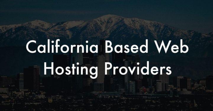 California Based Web Hosting Providers